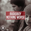 Audioboy - Nothing Worse (Radio Edit)