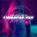 Techno Project & Dj Geny Tur - I Wanna Fly With You
