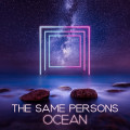 THE SAME PERSONS - Ocean