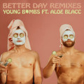 Young Bombs feat. Aloe Blacc - Better Day (Badjokes Remix)