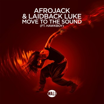 Afrojack & Laidback Luke feat. Hawkboy – Move To The Sound (Original Mix)
