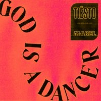 Tiesto - God Is A Dancer (feat. Mabel)