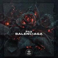 FILV - Balenciaga (Kush Kush Remix)