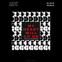 Saint Musik & Alina Renae - My Heart Will Go On (Klaas Remix)
