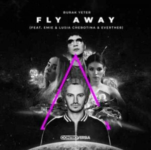 Burak Yeter & Emie & Lusia Chebotina & Everthe8 - Fly Away (Record Mix)
