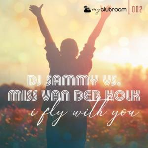 DJ Sammy vs. Miss van der Kolk - I Fly With You