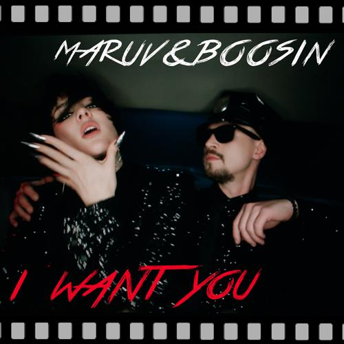 MARUV, Boosin - I Want You