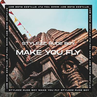 Stylezz Feat. Rude Boy - Make You Fly (Radio Mix)