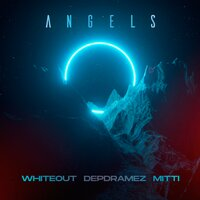 Whiteout feat. Depdramez & Mitti - Angels