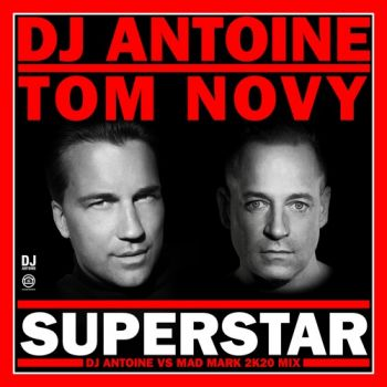 DJ Antoine – Superstar (ft. Tom Novy)