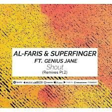 Al-Faris, Superfinger Feat. Genius Jane – Shout