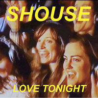 Shouse - Love Tonight
