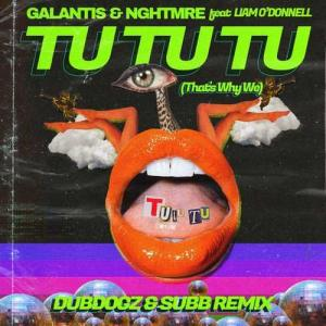 Galantis & Nghtmre feat. Liam O'Donnell - Tu Tu Tu (That's Why We) (Dubdogz & SUBB Remix)