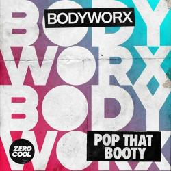 Bodyworx - Pop That Booty (Extended Mix)