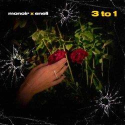 Monoir - 3 To 1 (feat. Eneli)
