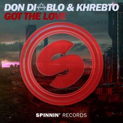 Don Diablo & Khrebto - Got The Love (Original Mix)