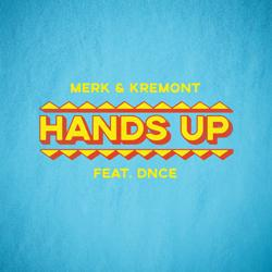 Merk & Kremont - Hands Up (feat. DNCE)