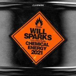 Will Sparks & Flea - Chemical Energy 2021 (Extended Mix)