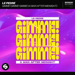Le Pedre - Gimme! Gimme! Gimme! (A Man After Midnight)