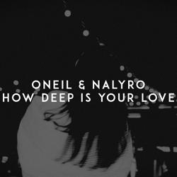 Oneil - How Deep Is Your Love (feat. Nalyro)
