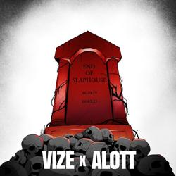 VIZE feat. ALOTT - End of Slaphouse